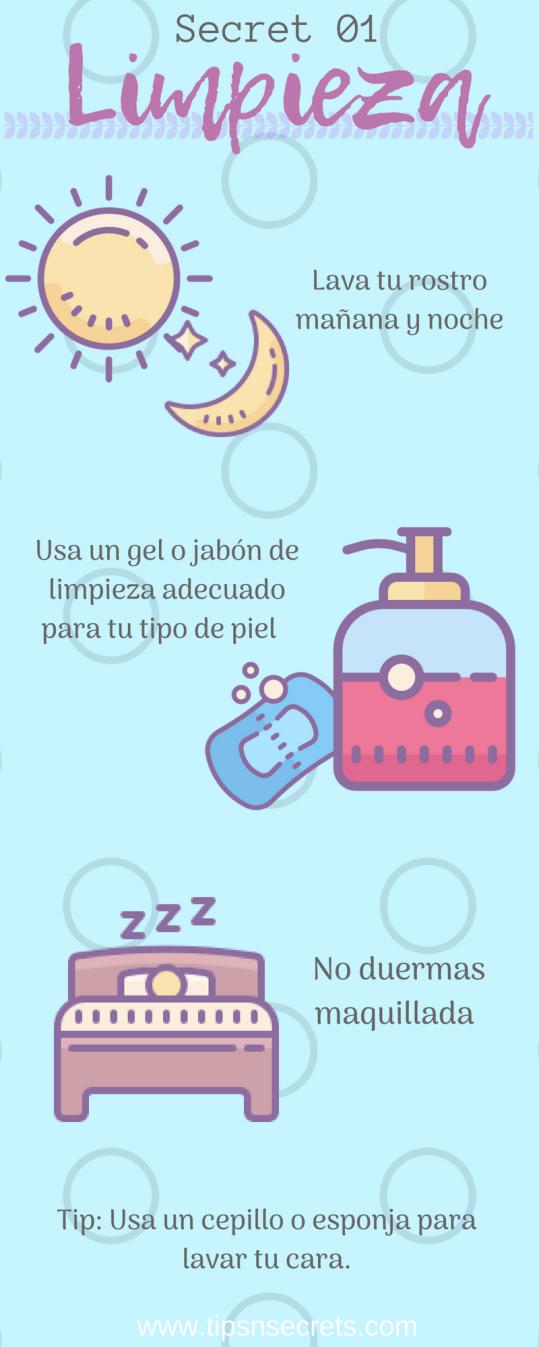 Secret 01 - Limpia tu rostro mañana y noche para tener una piel más sana y hermosa